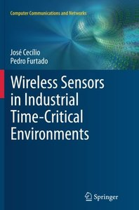 Wireless Sensors in Industrial Time-Critical Environments (Computer Communications and Networks)