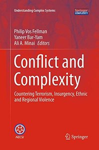 Conflict and Complexity: Countering Terrorism, Insurgency, Ethnic and Regional Violence (Understanding Complex Systems)