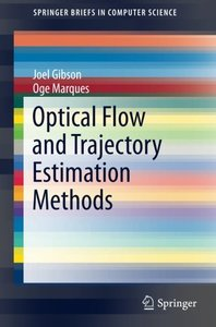 Optical Flow and Trajectory Estimation Methods (SpringerBriefs in Computer Science)-cover