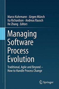 Managing Software Process Evolution: Traditional, Agile and Beyond - How to Handle Process Change-cover