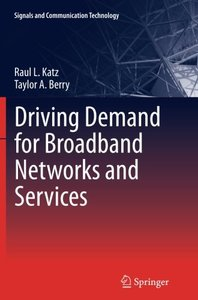 Driving Demand for Broadband Networks and Services (Signals and Communication Technology)-cover