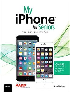 My iPhone for Seniors (Covers iPhone 7/7 Plus  and other models running iOS 10) (3rd Edition)-cover