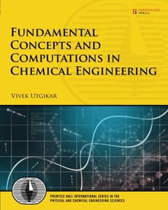 Fundamental Concepts and Computations in Chemical Engineering (Prentice Hall International Series in the Physical and Chemical Engineering Sciences)-cover