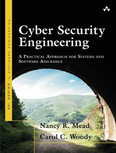 Cyber Security Engineering: A Practical Approach for Systems and Software Assurance (SEI Series in Software Engineering)-cover
