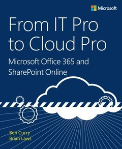 From IT Pro to Cloud Pro Microsoft Office 365 and SharePoint Online-cover