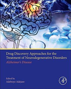 Drug Discovery Approaches for the Treatment of Neurodegenerative Disorders: Alzheimer's Disease-cover