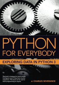 Python for Everybody: Exploring Data in Python 3-cover