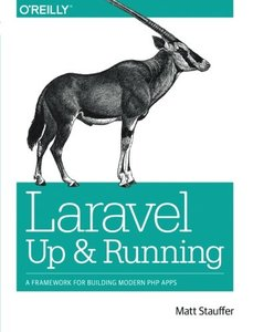 Laravel: Up and Running: A Framework for Building Modern PHP Apps (Paperback)-cover