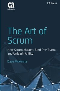 The Art of Scrum: How Scrum Masters Bind Dev Teams and Unleash Agility-cover