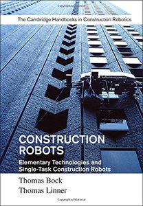 Construction Robots: Volume 3: Elementary Technologies and Single-Task Construction Robots-cover