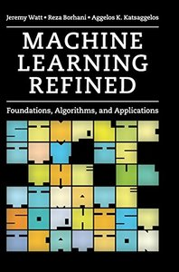 Machine Learning Refined: Foundations, Algorithms, and Applications (Hardcover)-cover