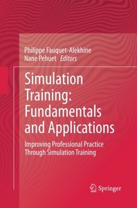 Simulation Training: Fundamentals and Applications: Improving Professional Practice Through Simulation Training-cover