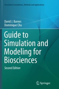 Guide to Simulation and Modeling for Biosciences (Simulation Foundations, Methods and Applications)-cover