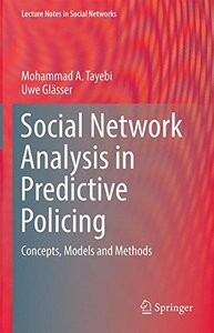 Social Network Analysis in Predictive Policing: Concepts, Models and Methods (Lecture Notes in Social Networks)-cover