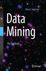 Data Mining: The Textbook(Softcover reprint of the original 1st ed. 2015 Edition)-cover