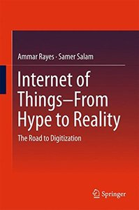 Internet of Things  From Hype to Reality: The Road to Digitization-cover