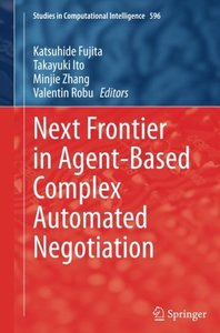 Next Frontier in Agent-based Complex Automated Negotiation (Studies in Computational Intelligence)-cover