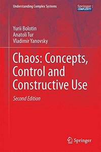 Chaos: Concepts, Control and Constructive Use (Understanding Complex Systems)-cover