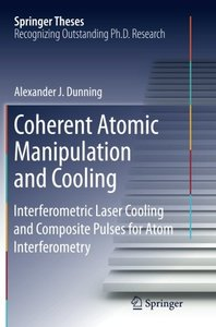Coherent Atomic Manipulation and Cooling: Interferometric Laser Cooling and Composite Pulses for Atom Interferometry (Springer Theses)-cover