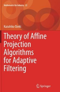 Theory of Affine Projection Algorithms for Adaptive Filtering (Mathematics for Industry)-cover
