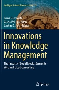 Innovations in Knowledge Management: The Impact of Social Media, Semantic Web and Cloud Computing (Intelligent Systems Reference Library)-cover