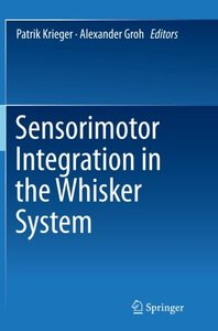 Sensorimotor Integration in the Whisker System-cover