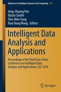 Intelligent Data Analysis and Applications: Proceedings of the Third Euro-China Conference on Intelligent Data Analysis and Applications, ECC 2016 (Advances in Intelligent Systems and Computing)-cover