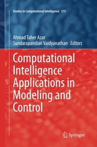 Computational Intelligence Applications in Modeling and Control (Studies in Computational Intelligence)-cover