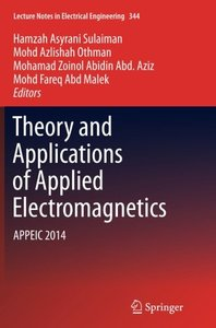 Theory and Applications of Applied Electromagnetics: APPEIC 2014 (Lecture Notes in Electrical Engineering)