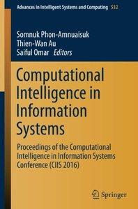 Computational Intelligence in Information Systems: Proceedings of the Computational Intelligence in Information Systems Conference (CIIS 2016) (Advances in Intelligent Systems and Computing)