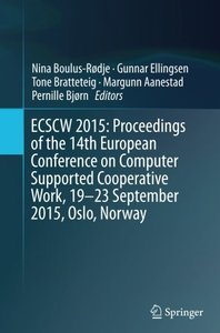 ECSCW 2015: Proceedings of the 14th European Conference on Computer Supported Cooperative Work, 19-23 September 2015, Oslo, Norway-cover