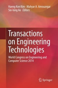 Transactions on Engineering Technologies: World Congress on Engineering and Computer Science 2014