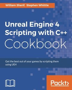 Unreal Engine 4 Scripting with C++ Cookbook-cover