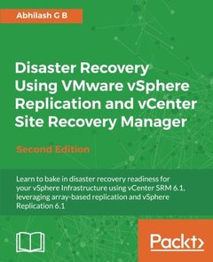 Disaster Recovery Using VMware vSphere Replication and vCenter Site Recovery Manager - Second Edition-cover