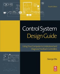 Control System Design Guide: Using Your Computer to Understand and Diagnose Feedback Controllers, 4/e (Paperback)-cover