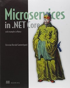 Microservices in .NET Core: with examples in NancyFX-cover