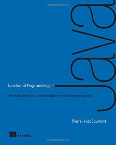 Functional Programming in Java: How Functional Techniques Improve Your Java Programs-cover