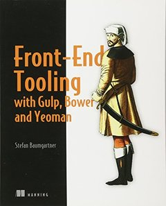 Front-End Tooling with Gulp, Bower, and Yeoman-cover