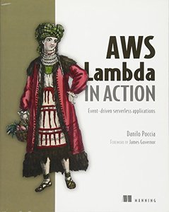 AWS Lambda in Action: Event-Driven Serverless Applications -cover