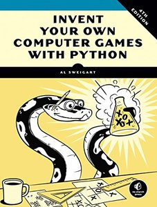 Invent Your Own Computer Games with Python, 4/e (Paperback)-cover