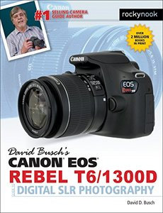 David Busch's Canon EOS Rebel T6/1300D Guide to Digital SLR Photography-cover