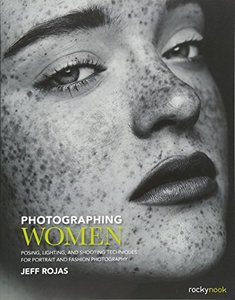 Photographing Women: Posing, Lighting, and Shooting Techniques for Portrait and Fashion Photography-cover