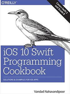 iOS 10 Swift Programming Cookbook: Solutions and Examples for iOS Apps-cover