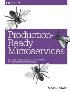 Production-Ready Microservices: Building Standardized Systems Across an Engineering Organization (Paperback)-cover