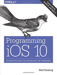 Programming IOS 10: Dive Deep Into Views, View Controllers, and Frameworks (Paperback)快遞進口-cover