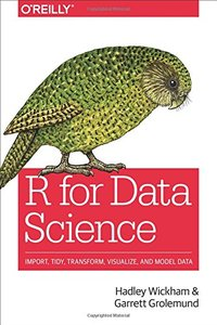 R for Data Science: Import, Tidy, Transform, Visualize, and Model Data (Paperback)-cover