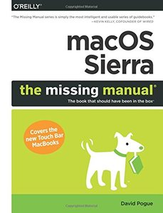 macOS Sierra: The Missing Manual: The Book That Should Have Been in the Box -cover