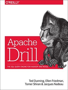 Apache Drill: The SQL query engine for Hadoop and NoSQL-cover