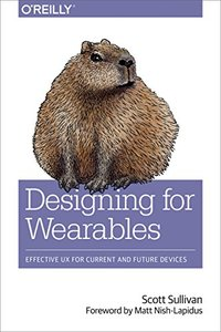 Designing for Wearables: Effective UX for Current and Future Devices-cover