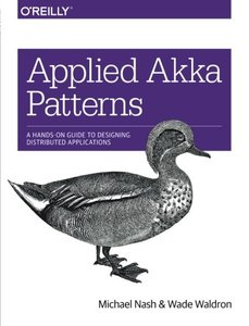 Applied Akka Patterns: A Hands-On Guide to Designing Distributed Applications-cover